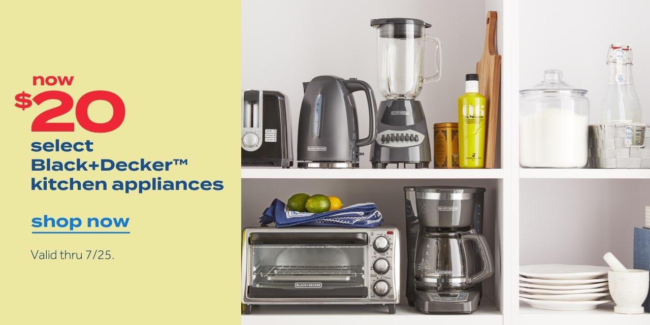 now $20 | select Black+Decker™ kitchen appliances | shop now | Valid thru 7/25.
