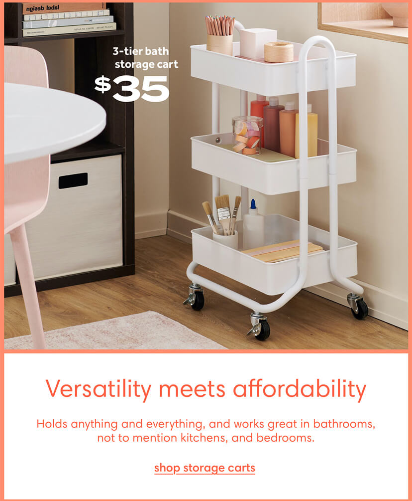 Versatility meets affordability. Holds anything and everything, and works great in bathrooms, not to mention kitchens, and bedrooms. Shop storage carts