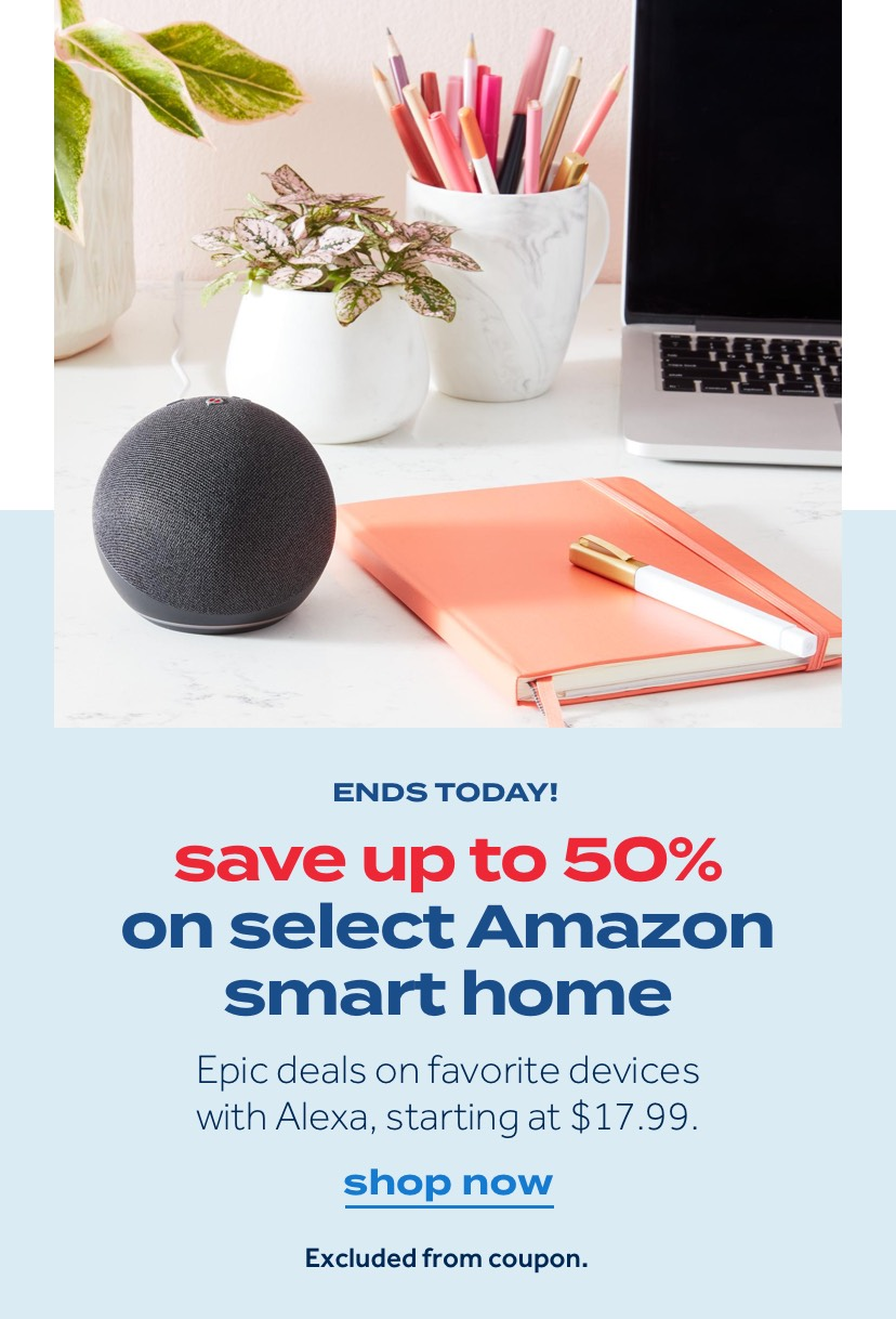2 DAYS ONLY! save up to 50% on select Amazon smart home Epic deals on favorite devices with Alexa, starting at $17.99. shop now