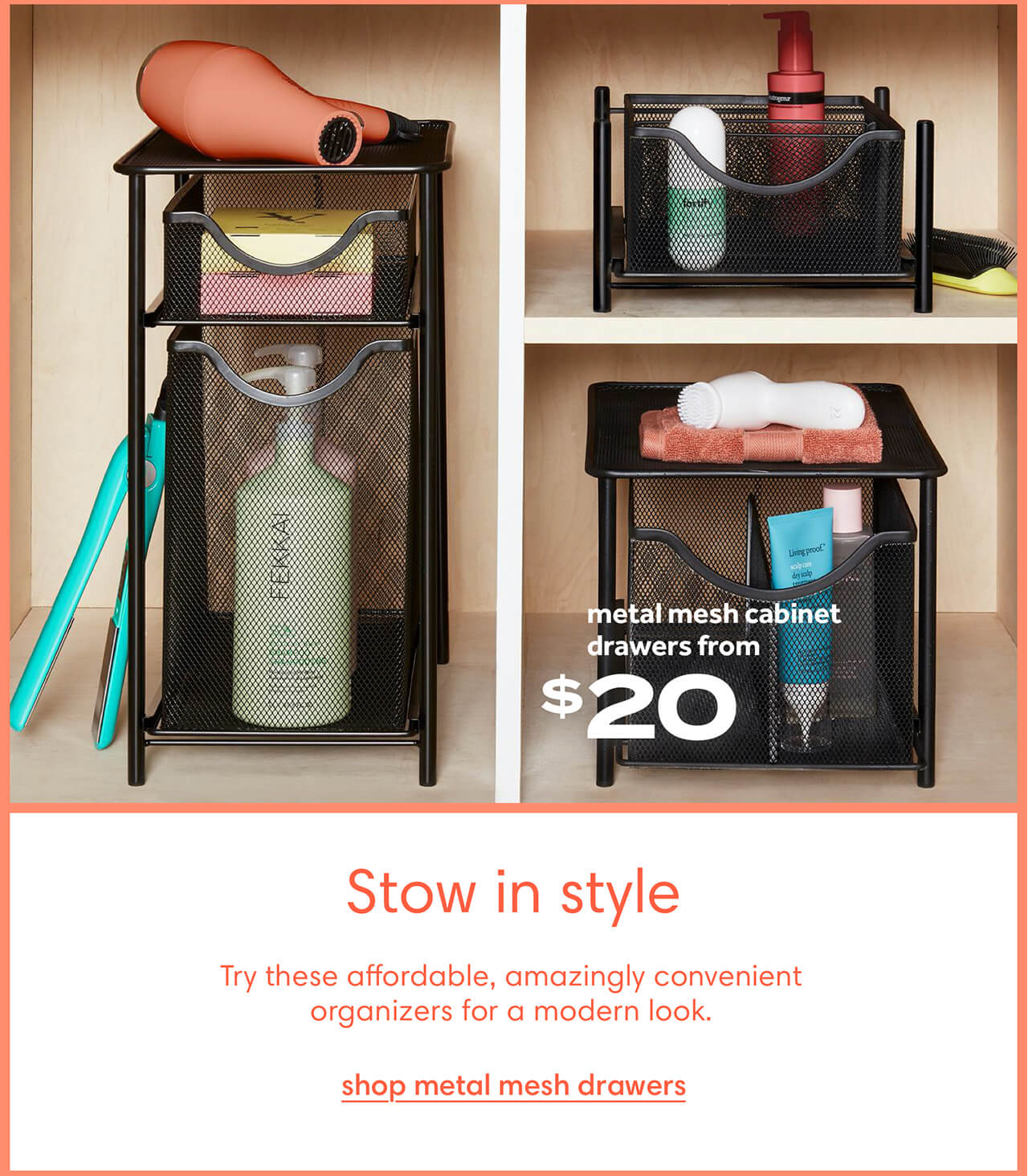 Stow in style try these affordable, amazingly convenient organizers for a modern look. Shop metal mesh drawers