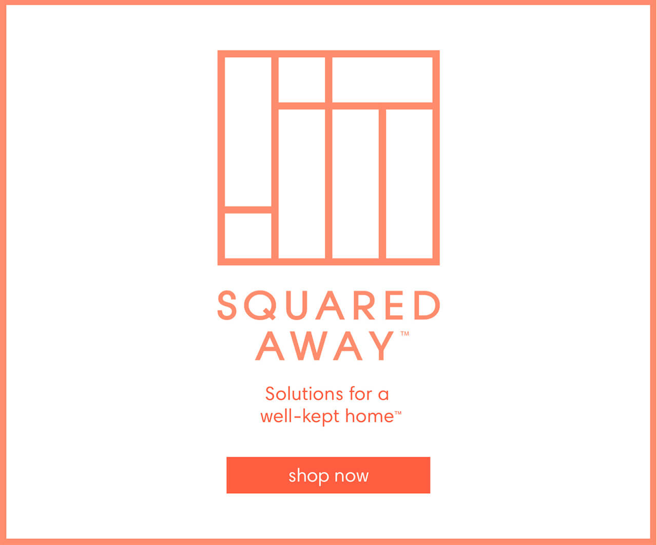 SQUARED AWAY™ Solutions for a well-kept home™ shop now