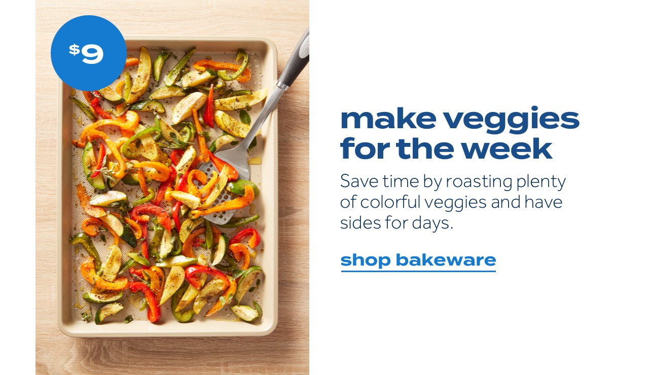 $9 | make veggies for the week | Save time by roasting plenty of colorful veggies and have sides for days. | shop bakeware