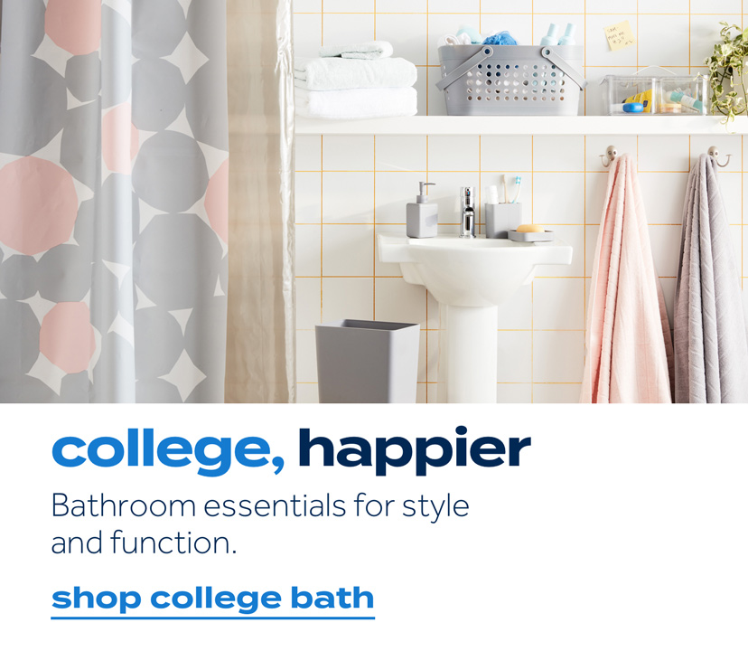 college, happier | Bathroom essentials for style and function. | shop college bath