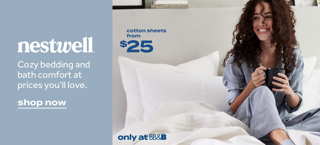 cotton sheets from $25 | only at BB&B | nestwell™ | Cozy bedding and bath comfort at prices you'll love. | shop now