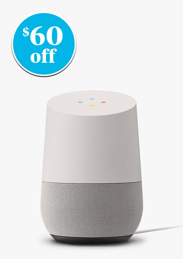 Google Home - $60 off