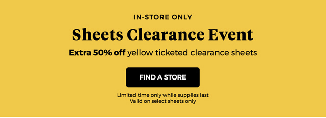 In Store only | Sheets clearance event | Find a store