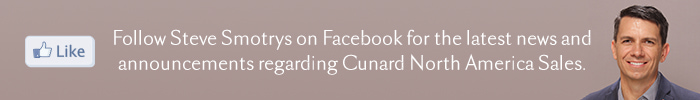 Like Steve Smotrys on Facebook for the latest new and announcements regarding Cunard North America Sales