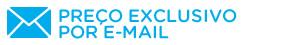 Preço Exclusivo por Email
