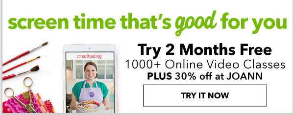 Screen time that's good for you. Try 2 months FREE. 1000+ online video classes, plus 30% off at JOANN. TRY IT NOW.