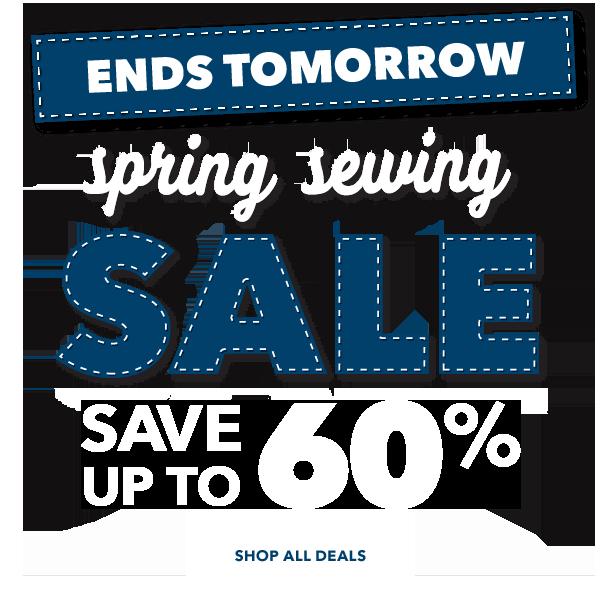Spring Sewing Sale Thurs-Sat., April 5-7. SHOP ALL DEALS.
