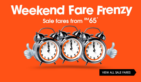 Weekend Special Fare Frenzy - Sale fares from RM65*