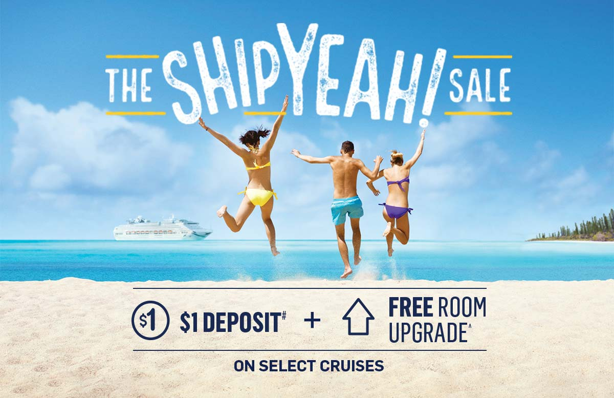 THE SHIP YEAH SALE - $1 Deposit + Free Room Upgrade