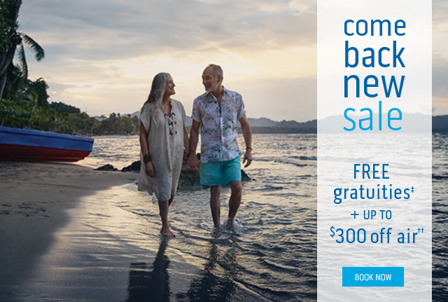 Princess Cruises come back new sale - FREE gratuities‡ + up to $300 off air†† - BOOK NOW