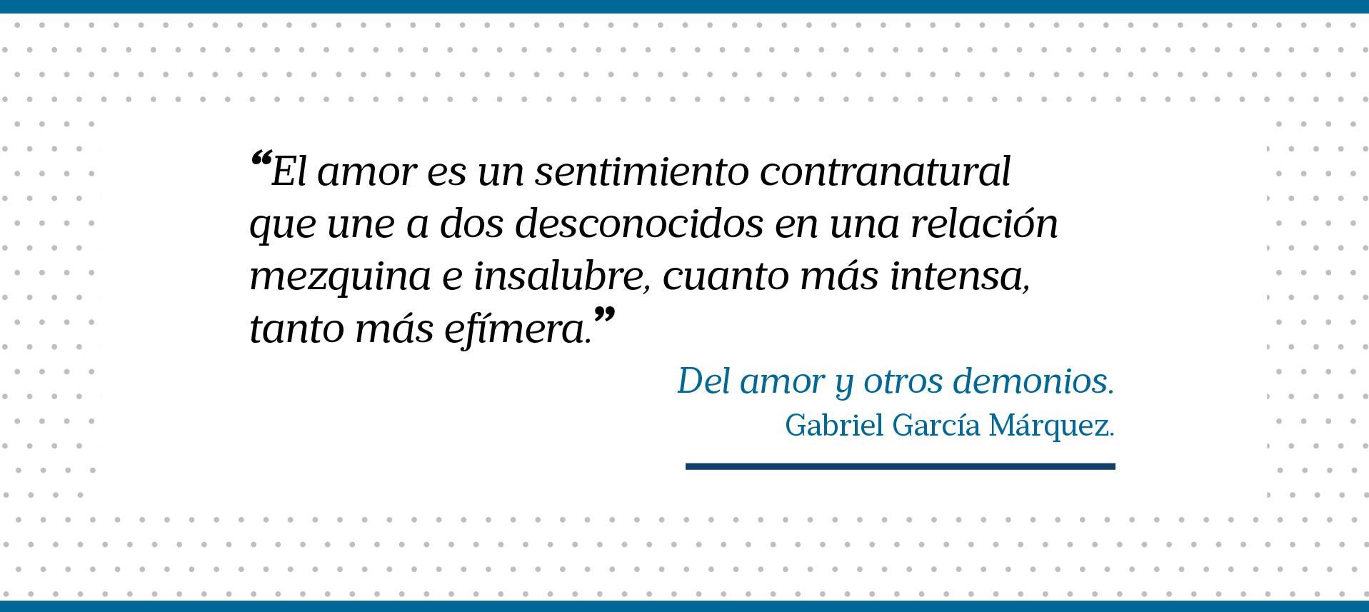 El amor es un sentimiento contranatural que une a dos desconocidos en una relación mezquina e insalubre, cuanto más intensa, tanto más efímera