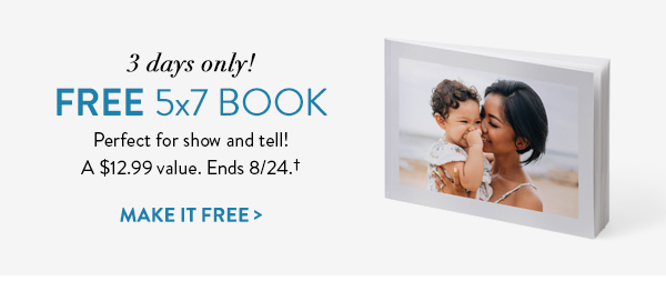 3 days only! | FREE 5x7 book | Perfect for show and tell! | A $12.99 value. Ends 8/24.† | Make it free >