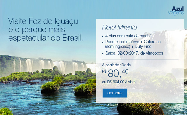 Visite Foz do Iguaçu e o parque mais espetacular do Brasil.