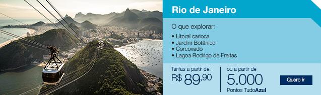 Rio de Janeiro. Tarifas a partir de R$89,90. Ou a partir de 5.000 pontos Tudo Azul.