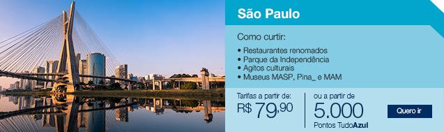 São Paulo. Tarifas a partir de R$79,90. Ou a partir de 5.000 pontos Tudo Azul.