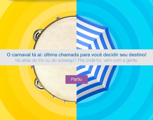 O carnaval tá ai: última chamada para você decidir seu destino!