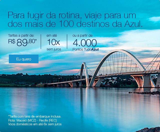 Para fugir da rotina, viaje para um dos mais de 100 destinos da Azul.