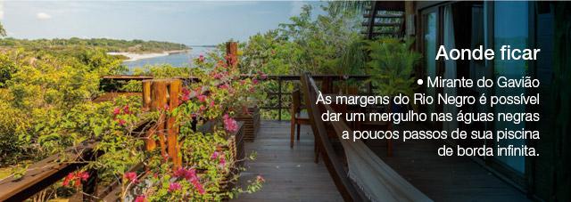 Aonde ficar • Mirante do Gavião Às margens do Rio Negro é possível dar um mergulho nas águas negras a poucos passos de sua piscina de borda infinita.
