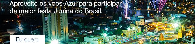 Campina Grande. Aproveite os voos Azul para participar da maior festa Junina do Brasil. Eu quero