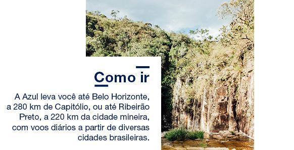 Como ir A Azul leva você até Belo Horizonte, a 280 km de Capitólio, ou até Ribeirão Preto, a 220 km da cidade mineira, com voos diários a partir de diversas cidades brasileiras. Saiba mais.