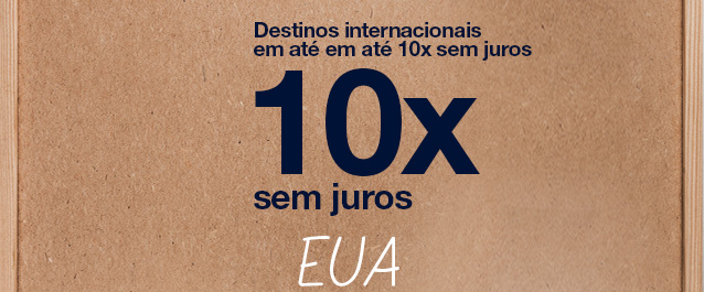 Destinos internacionais em até em até 10x sem juros