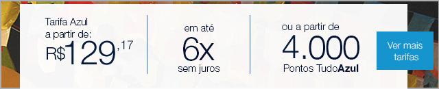 Tarifa Azul a partir de: R$ XX,80 em até 6x sem juros ou a partir de X.000 Pontos TudoAzul