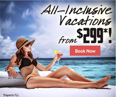 All-Inclusive Vacations From $299