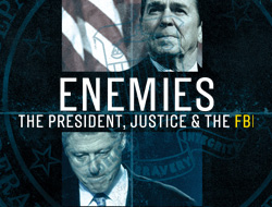 Enemies: The President, Justice & FBI