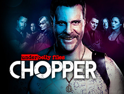 Underbelly Files: Chopper, the Untold Story