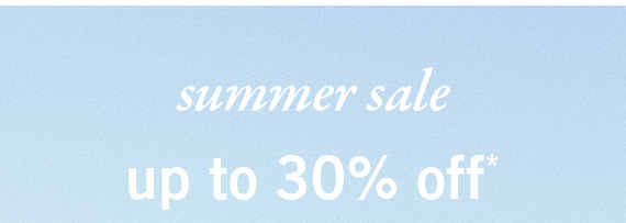 Summer Sale up to 30% Off*
