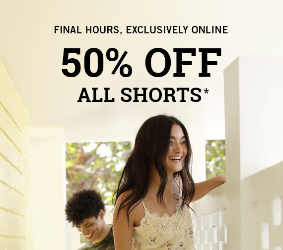 All Shorts 50% Off*