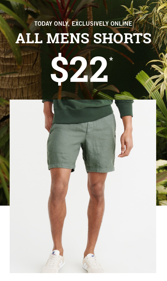 All Shorts on Sale* Men's $22