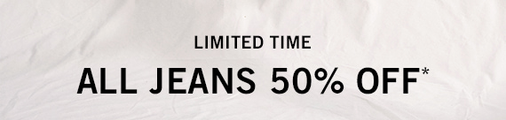 All Jeans 50% off*