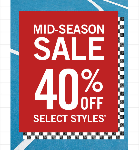 40% Off Select Styles*