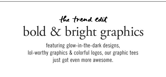 the trend edit – bold & bright graphics
