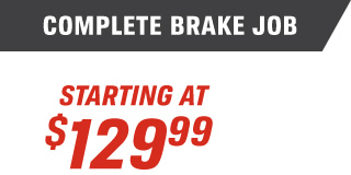 COMPLETE BREAK JOB STARTING AT $129.99