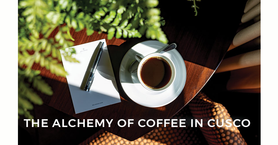 The Alchemy of Coffee in Cusco