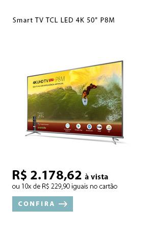 PRODUTO 3 - Smart TV TCL LED 4K 50