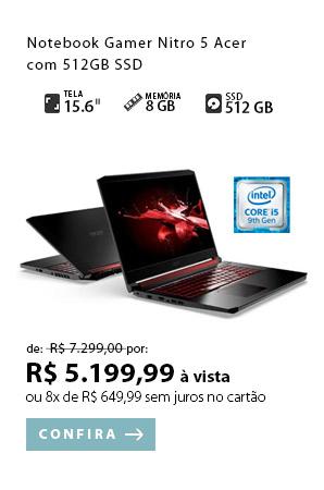 PRODUTO 8 - Notebook Gamer Nitro 5 Acer com 512GB SSD
