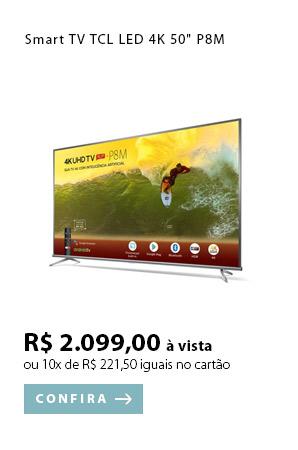 PRODUTO EX1 - Smart TV TCL LED 4K 50