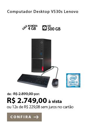 Produto 4 - Computador Desktop V530s Lenovo