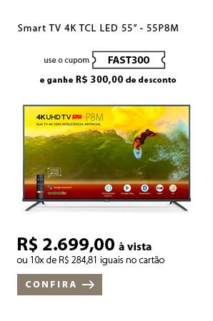 PRODUTO 5- Smart TV 4K TCL LED 55