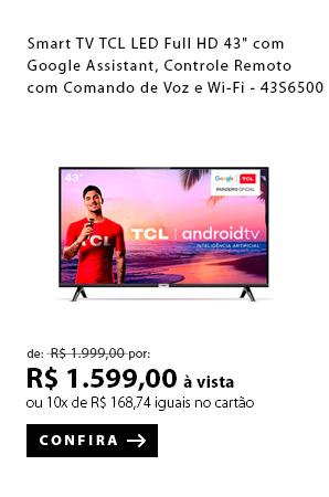 """PRODUTO 1 - Smart TV TCL LED Full HD 43"""" com Google Assistant, Controle Remoto com Comando de Voz e Wi-Fi - 43S6500"""