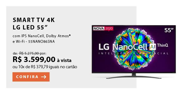 "BANNER 1 - ""Smart TV 4K LG LED 55"" com IPS NanoCell, Dolby Atmos® e Wi-Fi - 55NANO86SNA"