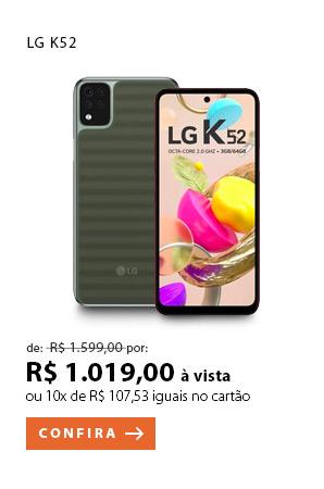 PRODUTO 4 - LG K52