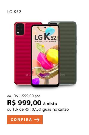 PRODUTO 7 - LG K52