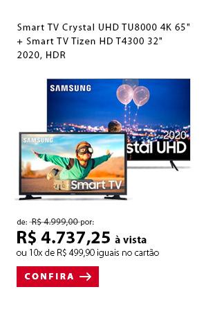 "PRODUTO 3 - ""Smart TV Crystal UHD TU8000 4K 65"""", Borda Infinita, Alexa built in + Smart TV Tizen HD T4300 32"""" 2020, HDR"